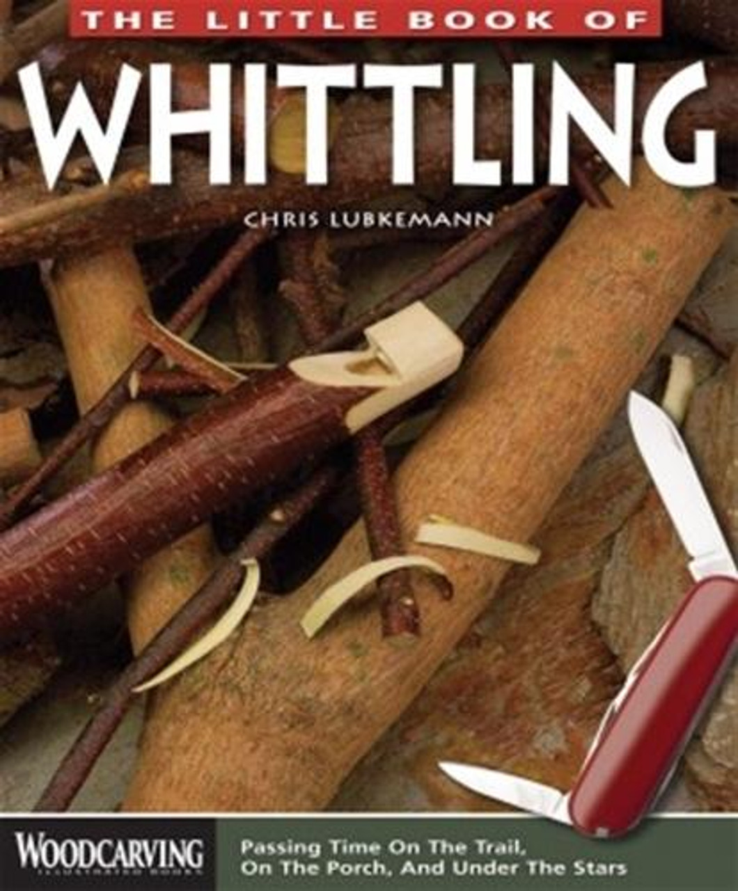 Fox Chapel Publishing The Little Book of Whittling