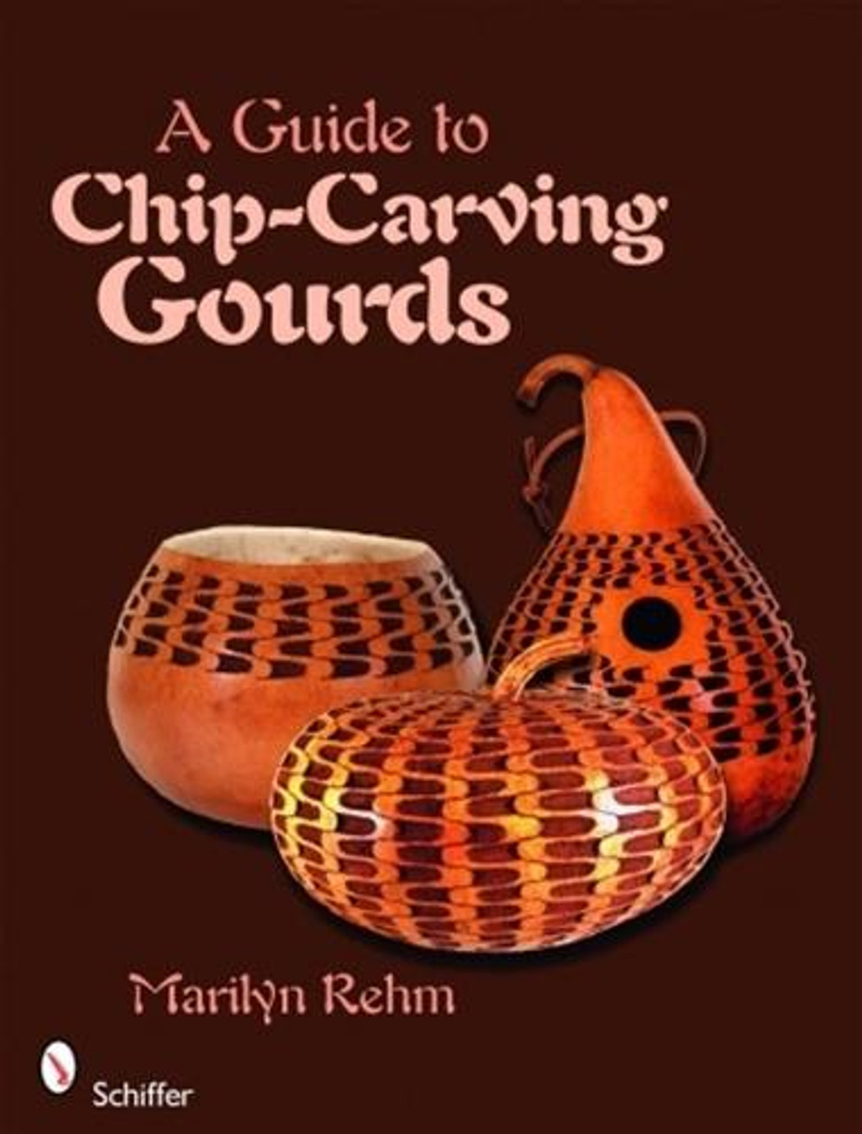 Schiffer Publishing A Guide to Chip-Carving Gourds