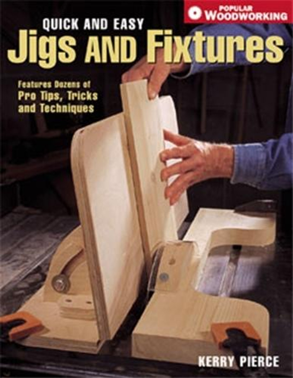 Fox Chapel Publishing Quick and Easy Jigs and Fixtures