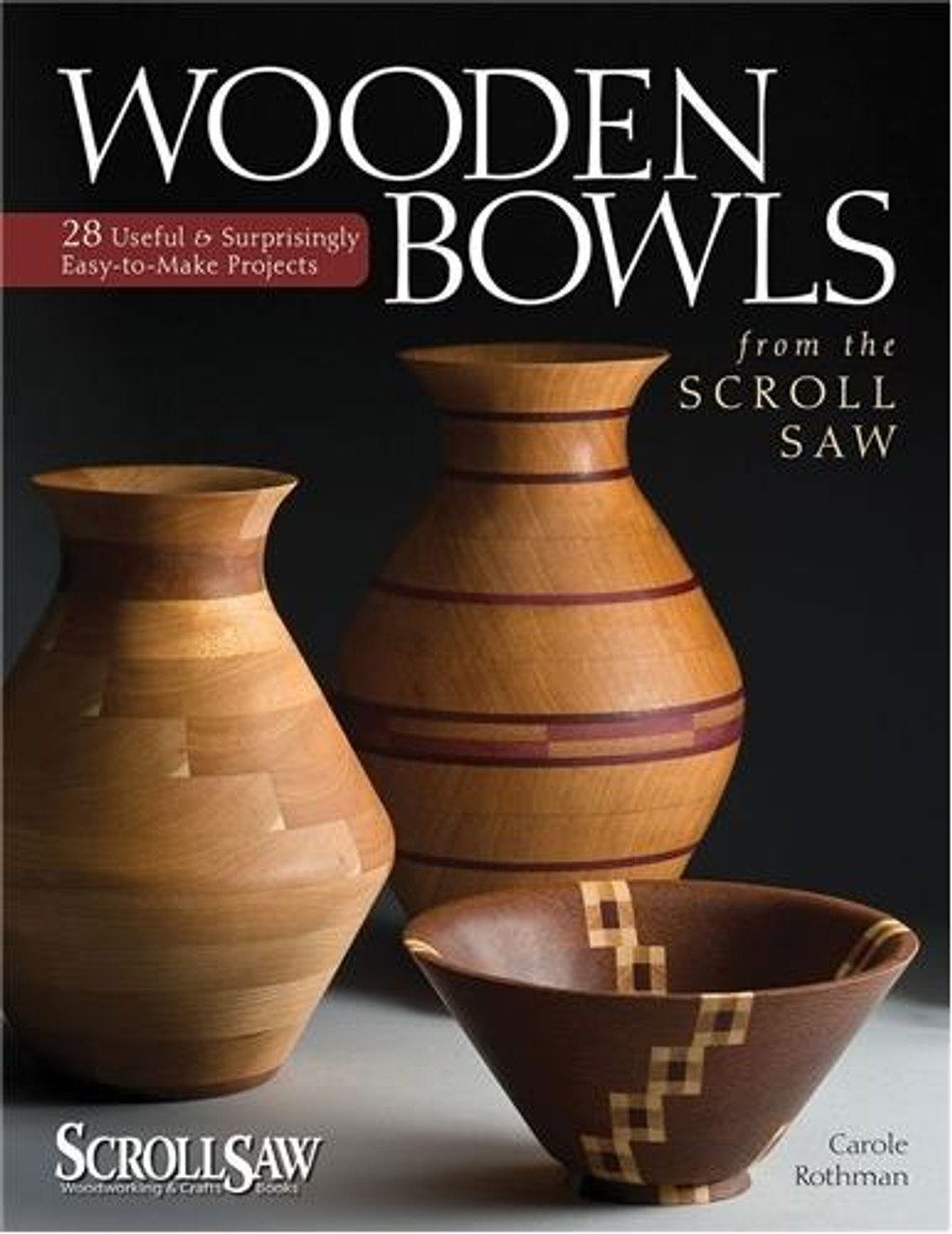 Fox Chapel Publishing Wooden Bowls For The Scrollsaw