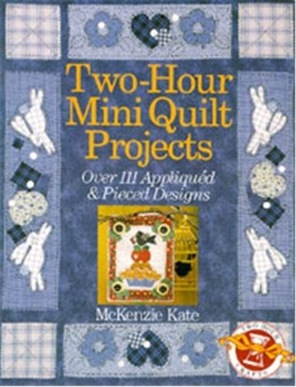 Sterling Publishing Two-Hour Mini Quilt Projects