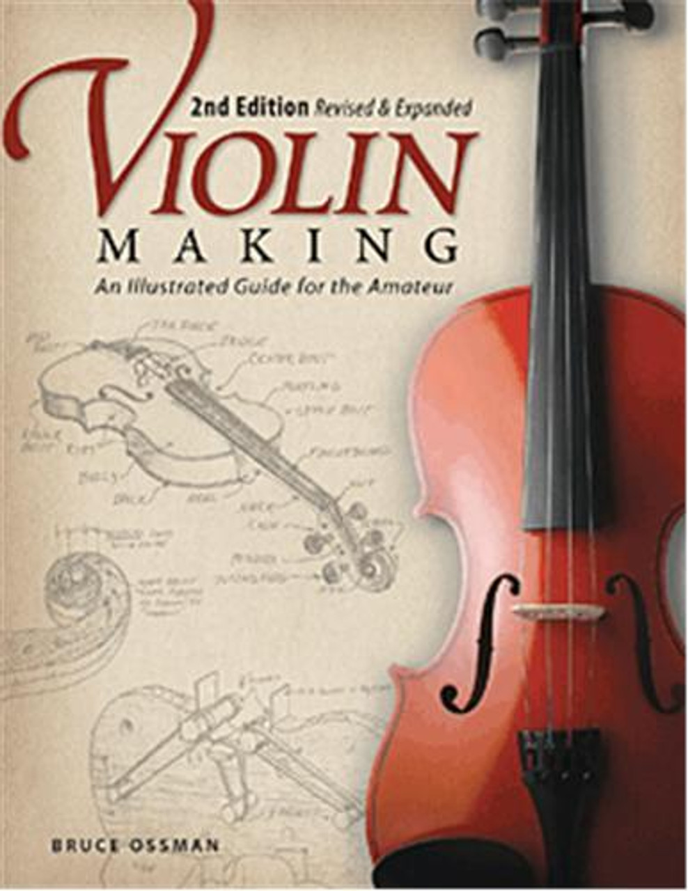 Fox Chapel Publishing Violin Making, Second Edition Revise and Expanded