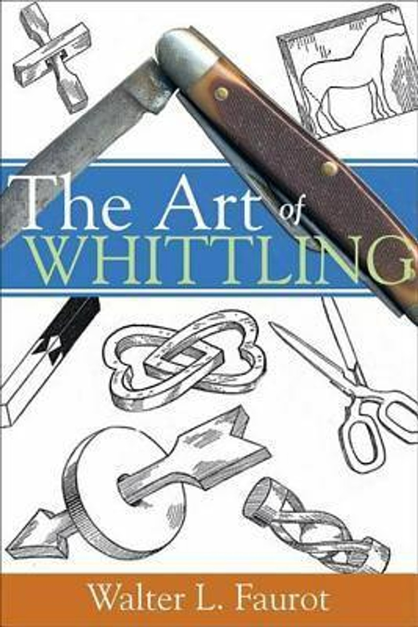 Fox Chapel Publishing The Art of Whittling