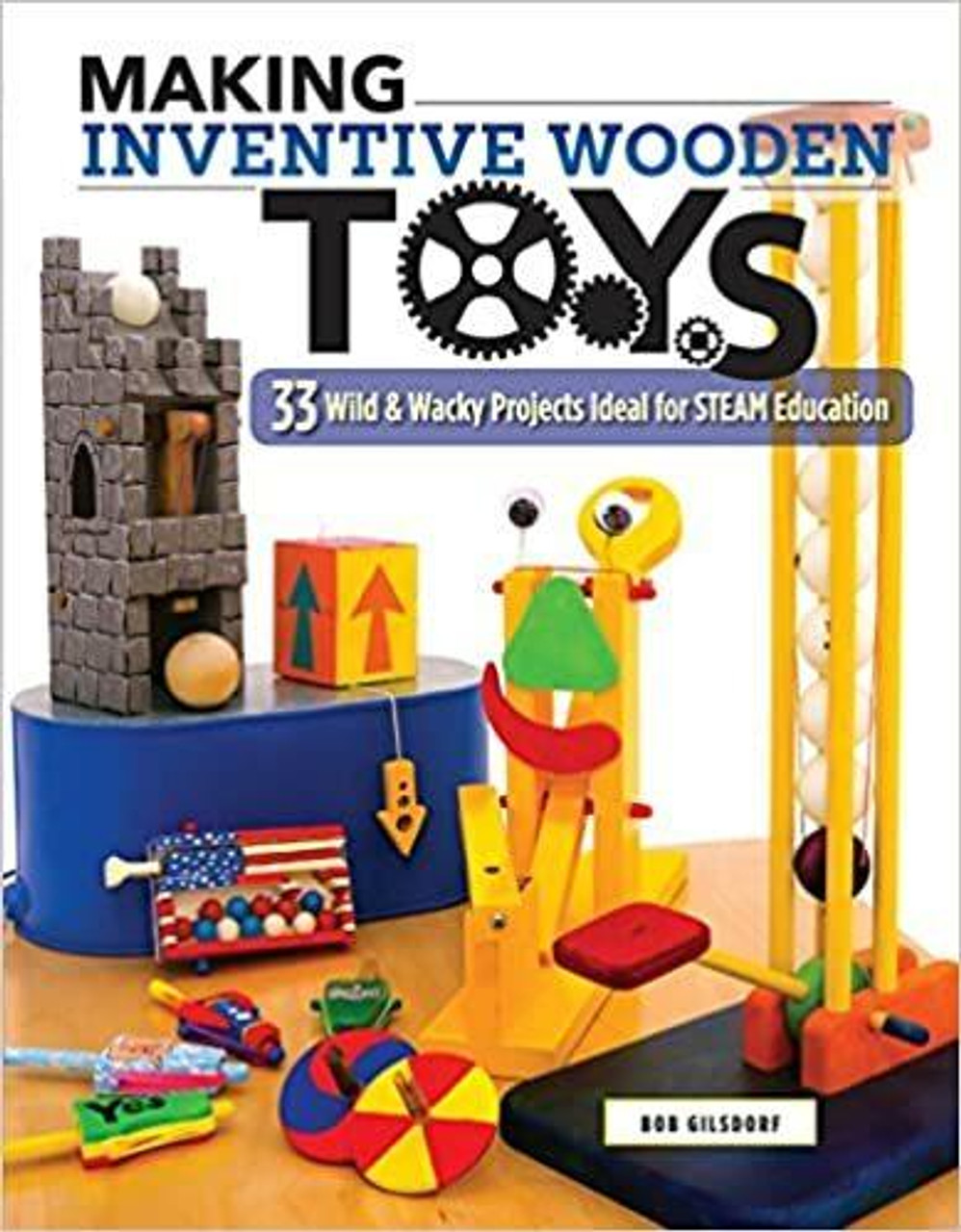 Fox Chapel Publishing Making Inventive Wooden Toys