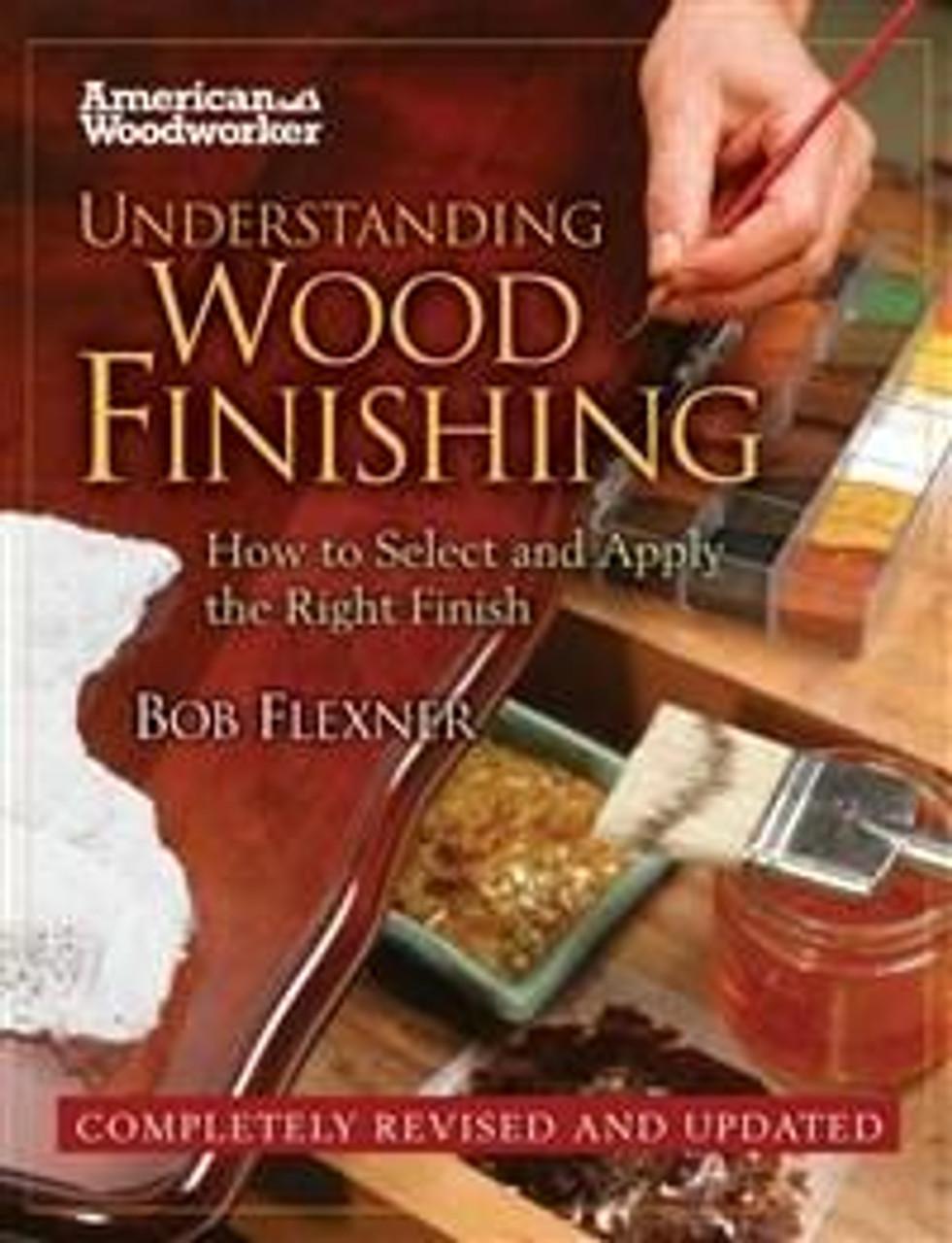 Fox Chapel Publishing Understanding Wood Finishing