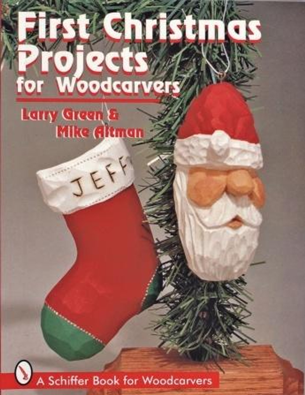 Schiffer Publishing First Christmas Projects For Woodcarvers