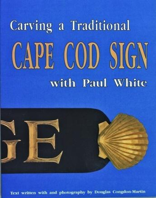 Schiffer Publishing Carving a Traditional Cape Cod Sign