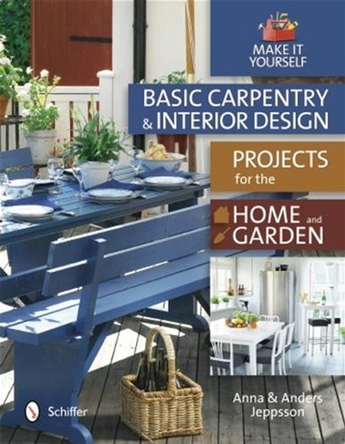Schiffer Publishing Basic Carpentry and Interior Design Projects