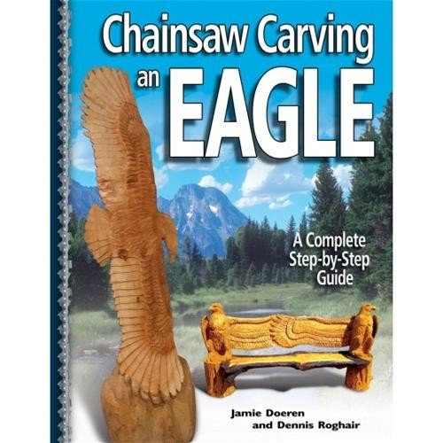 Fox Chapel Publishing Chainsaw Carving an Eagle