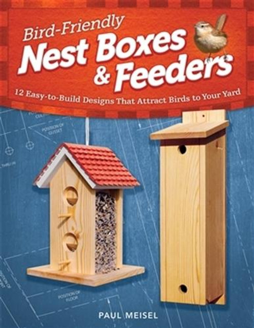 Fox Chapel Publishing Bird Friendly Nest Boxes and Feeders