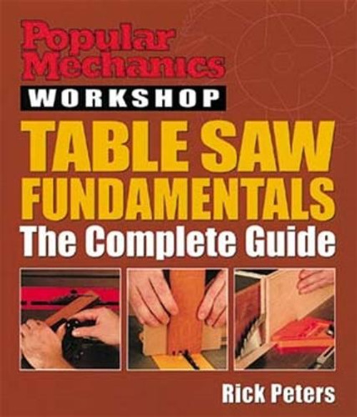 Sterling Publishing Table Saw Fundamentals The Complete Guide