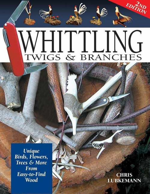 Fox Chapel Publishing Whittling Twigs and Branches