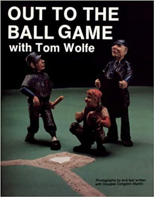 Schiffer Publishing Out to the Ball Game with Tom Wolfe