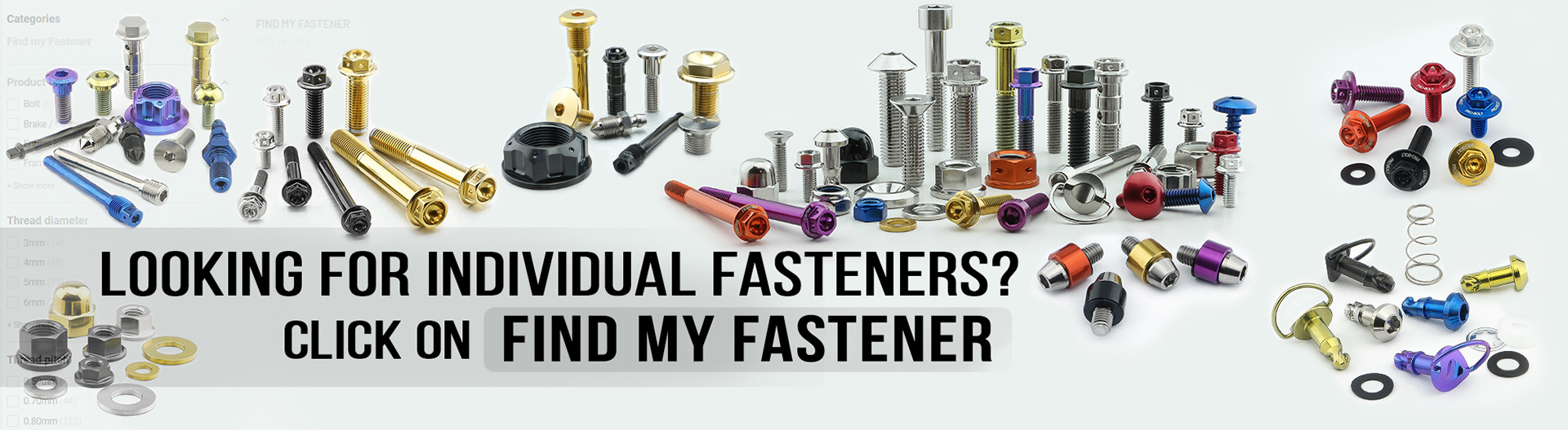 Easily find the Fastener for your needs with our search tool