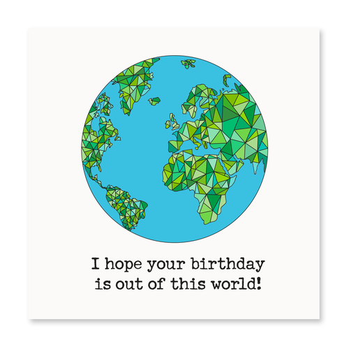 I Hope Your Birthday is Out of This World!