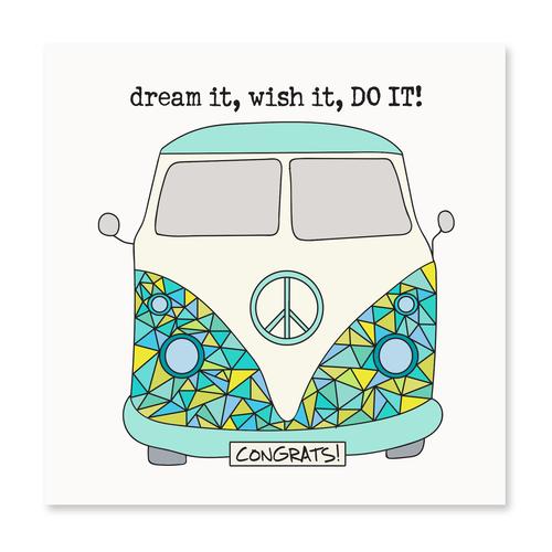 Dream It, Wish It, Do It!