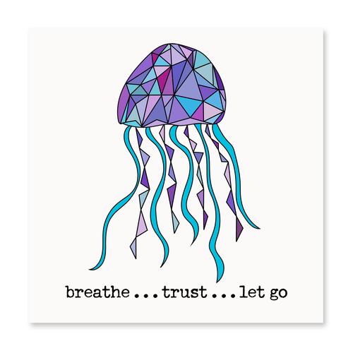 Breathe...Trust...Let Go