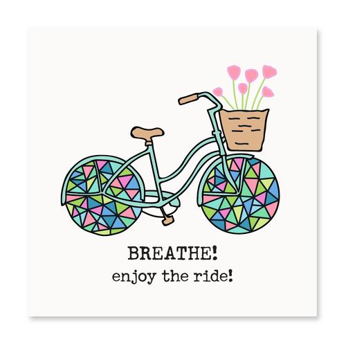 Breathe! Enjoy the Ride!