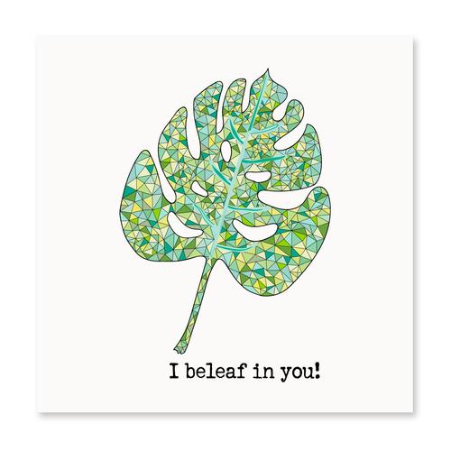 I Beleaf In You!