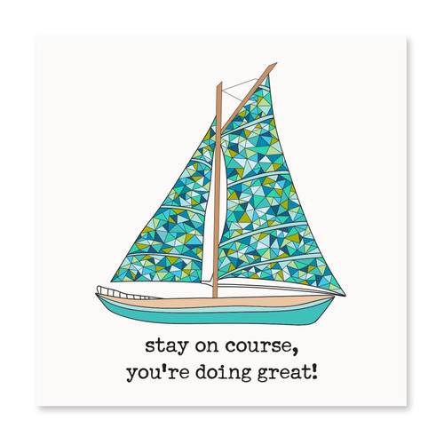 Stay on Course, You're Doing Great!