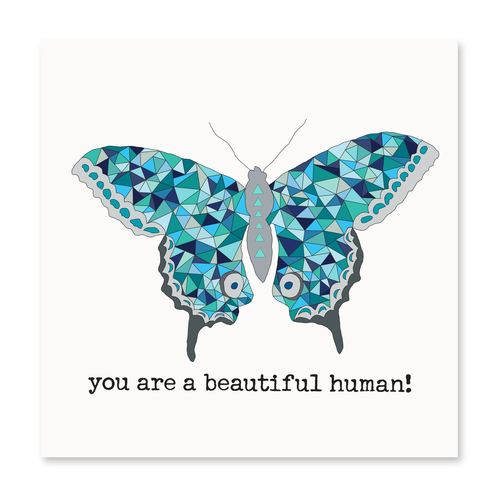 You Are A Beautiful Human!