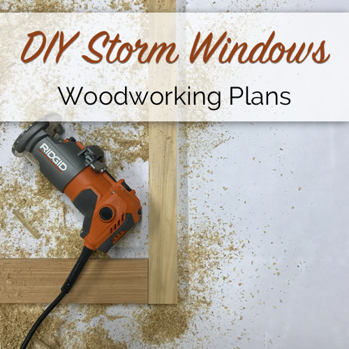 DIY Storm Windows Plans