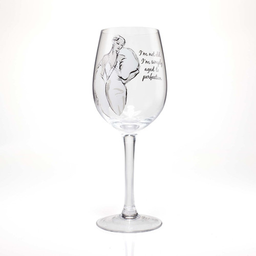 """""""I'm Not Old I'm Simply Aged To Perfection"""" Wine Glass by Lolita"""