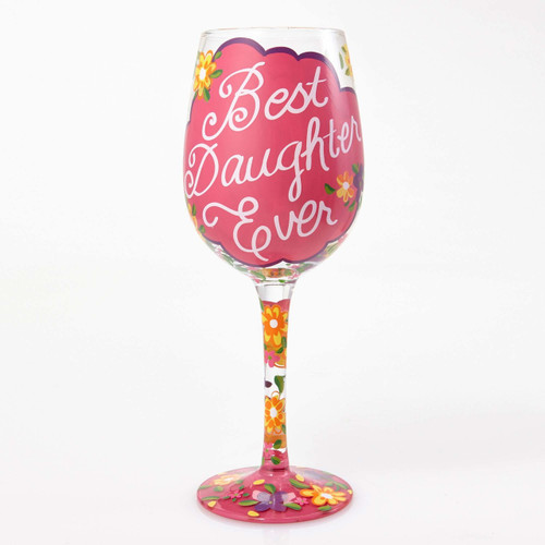 """""""Best Daughter Ever""""  Wine Glass by Lolita"""