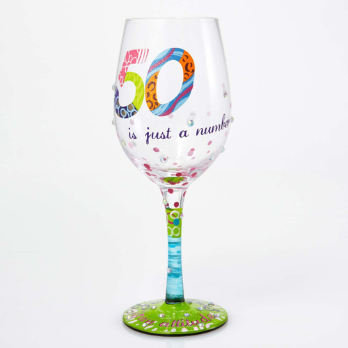 """""""50 Is Just A Number"""" Wine Glass by Lolita"""