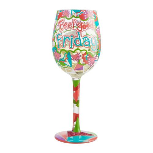"""Feel Good Friday"" Wine Glass by Lolita"