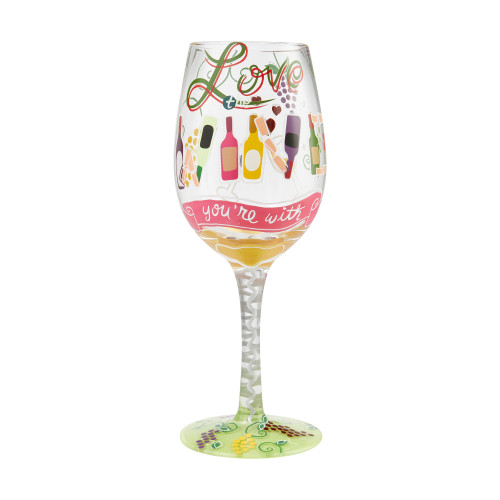 """Love the Wine You're With"" Wine Glass by Lolita"