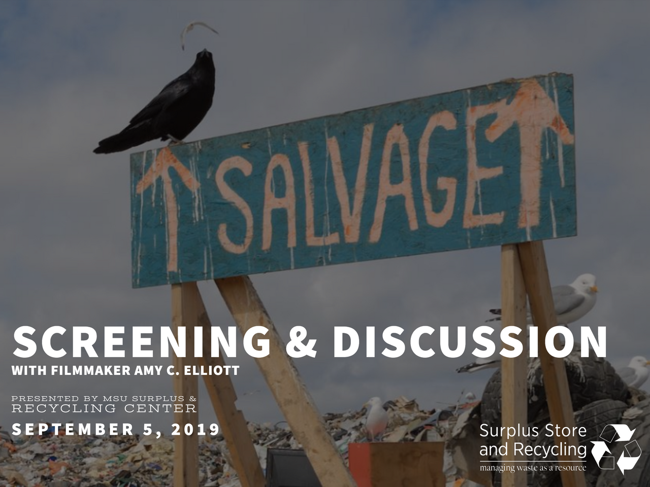 Salvage Movie Screening and Discussion with Filmmaker Amy C. Elliott September 5, 2019 MSU Surplus & Recycling Center