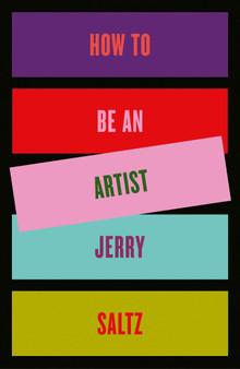 How to be an Artist Jerry Saltz
