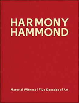 Harmony Hammond: Material Witness: Five Decades of Art