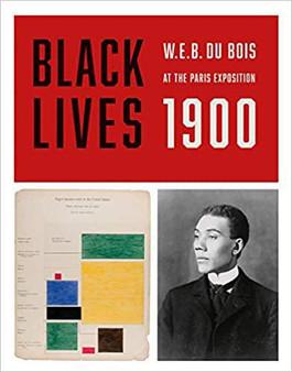 Black Lives 1900: W.E.B DuBois at the Paris Exposition