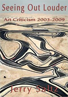 Seeing Out Louder Jerry Saltz: Art Criticism 2003-2009