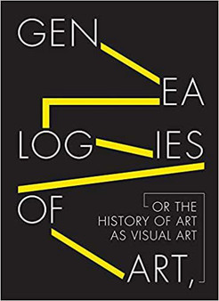 Genealogies of Art or the History of Art as Visual Art