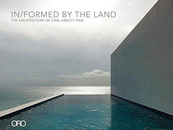 In/Formed by the Land: The Architecture of Carl Abbott FAIA Signed