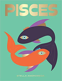 Pisces: Harness the Power of the Zodiac