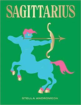 Sagittarius: Harness the Power of the Zodiac