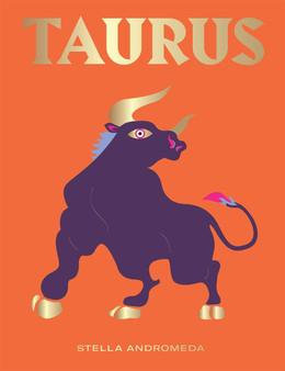 Taurus: Harness the Power of the Zodiac