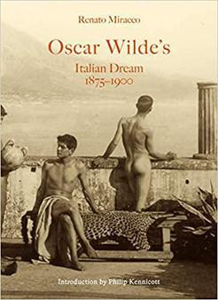 Oscar Wilde's Italian Dream 1875–1900