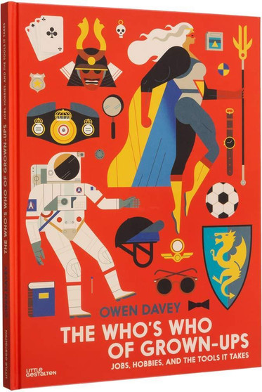 The Who's Who of Grown-Ups: Jobs, Hobbies and the Tools It Takes