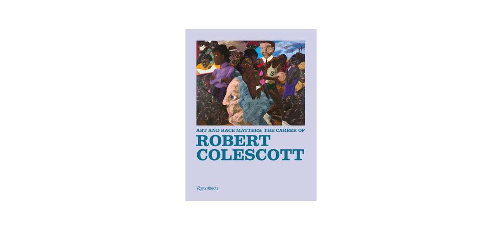 Art and Race Matters: The Career of Robert Colescott Hardcover