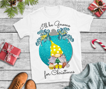 Christmas T Shirt Ill be Gnome for Christmas T Shirt