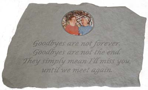 Goodbyes are not forever...Photo Memorial Stone