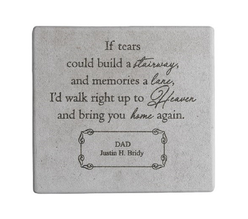 """If Tears Could Build A Stairway..."" 11.5"" Square Personalized Memorial Stone"