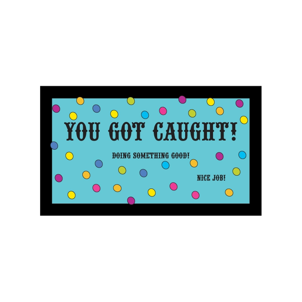 Kudos Card Set; You Got Caught
