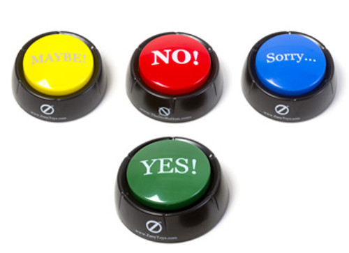 The Yes! Button; with NO, MAYBE, and SORRY buttons