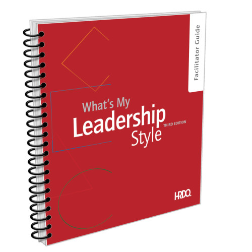 What's My Leadership Style; Facilitator Guide